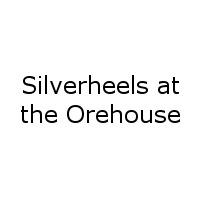 Silverheels at the Orehouse
